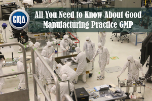All You Need to Know About Good Manufacturing Practices
