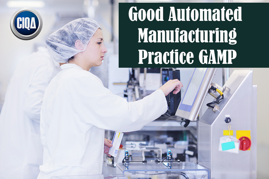 What is Good Automated Manufacturing Practice GAMP?
