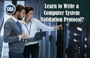 Learn to write a computer system validation protocol