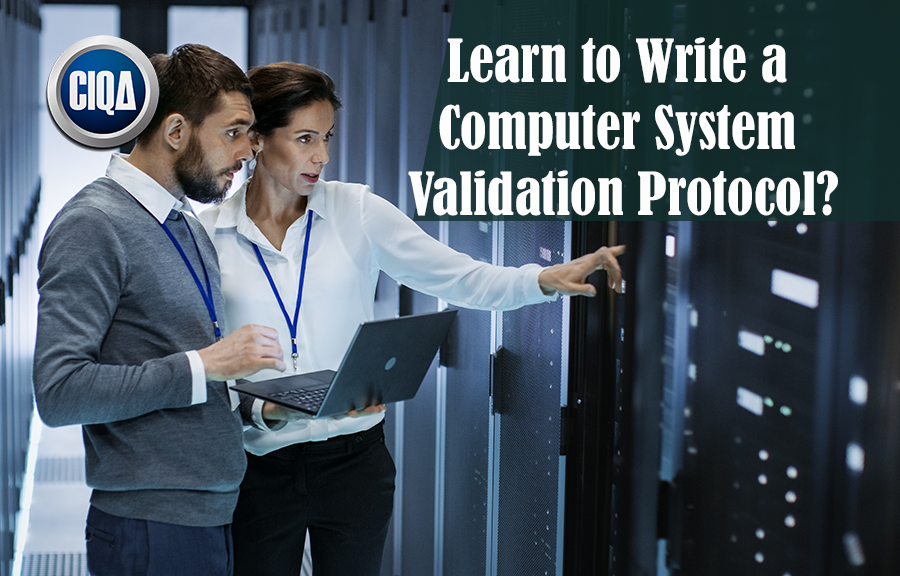 How to Prepare a Computer System Validation Protocol?