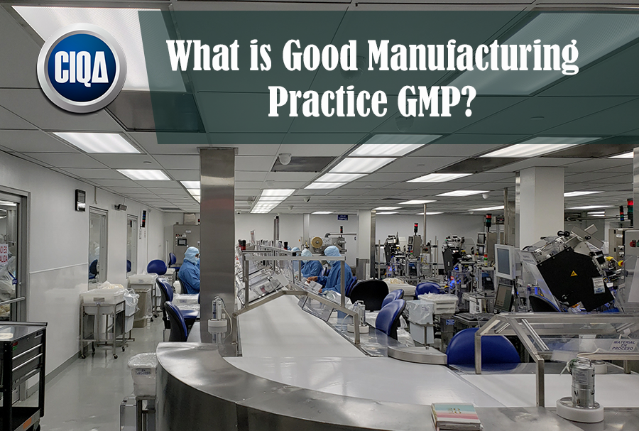 What is good manufacturing practice gmp