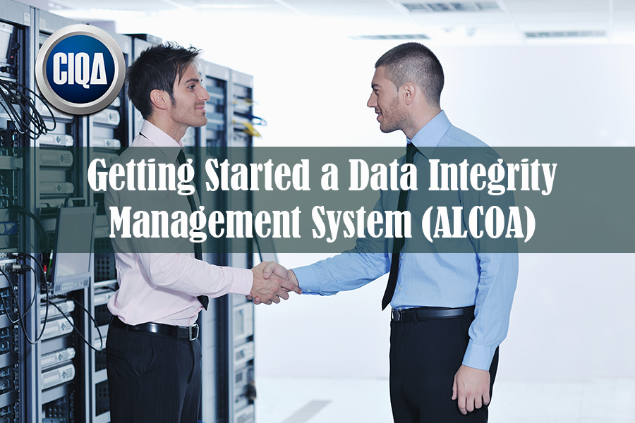 Getting Started a Data Integrity Management System (ALCOA)