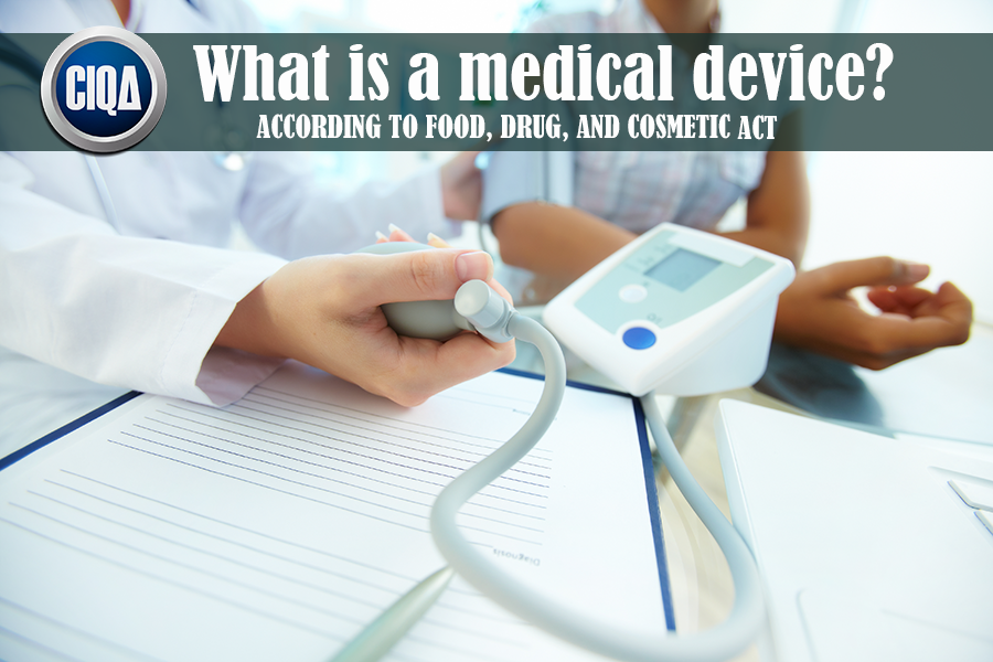 What is a Medical Device according to FD&C Act?