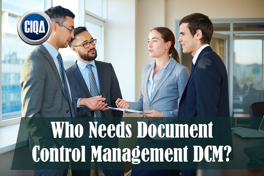 Who Needs Document Control Management DCM?