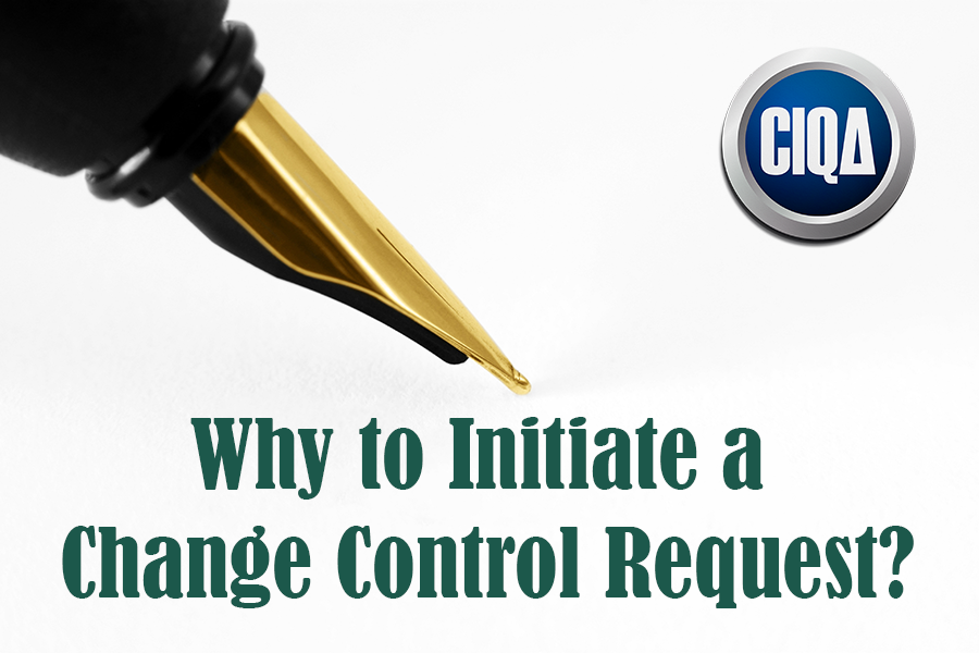 Why to Initiate a Change Control Request?
