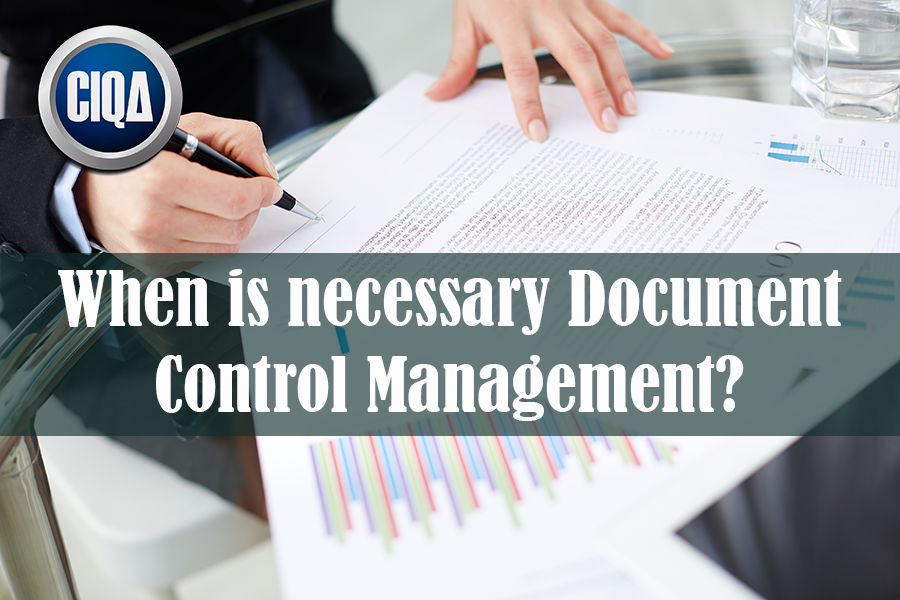When is necessary Document Control Management DCM?