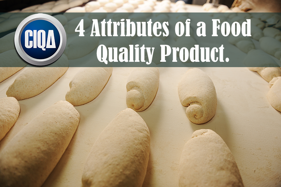 The Top 4 Attributes and Characteristics of a Food Quality Product