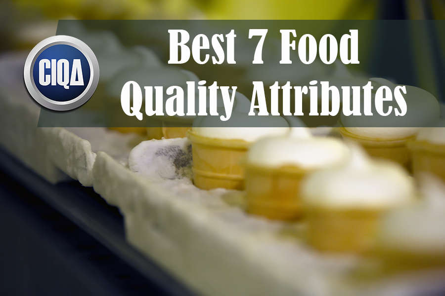 The Best 7 Food Quality Attributes for the Customers.