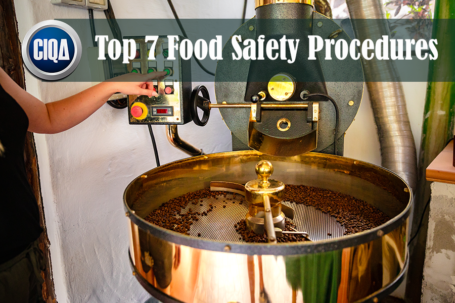 The Top 7 Food Safety Procedures Required by the FDA and cGMPs.