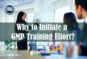 Why to Initiate a GMP Training Effort