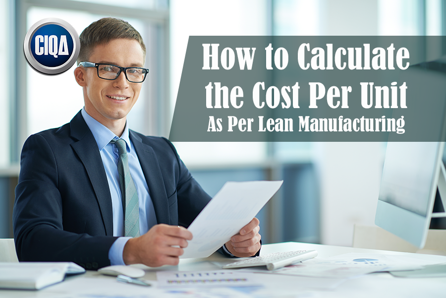 How to Calculate the Cost per Unit as per Lean Manufacturing.