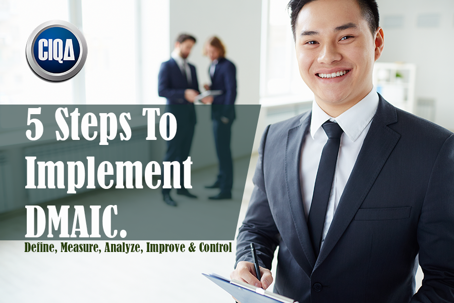 How to Implement DMAIC According to Lean Six Sigma in 5 Steps.