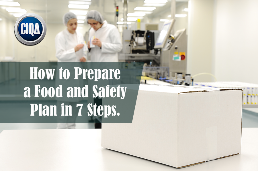 How to Prepare a Food and Safety Plan as per the FDA in 7 Steps.