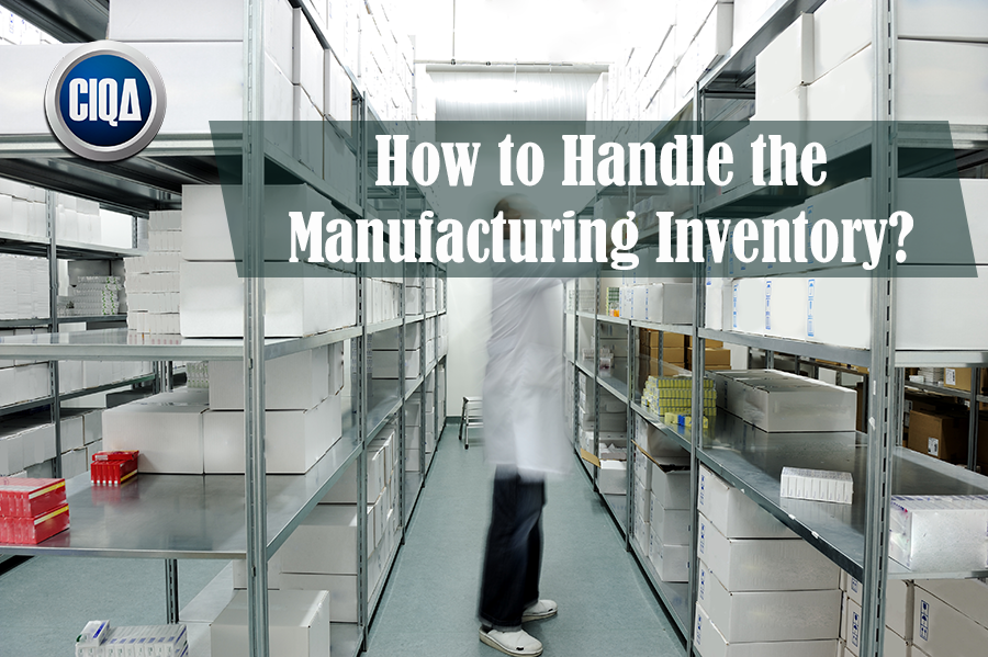 How to handle the manufacturing inventory