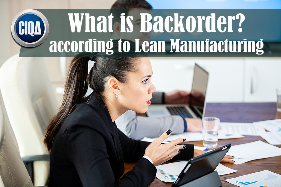 Understanding What is Backorder According to Lean Manufacturing.