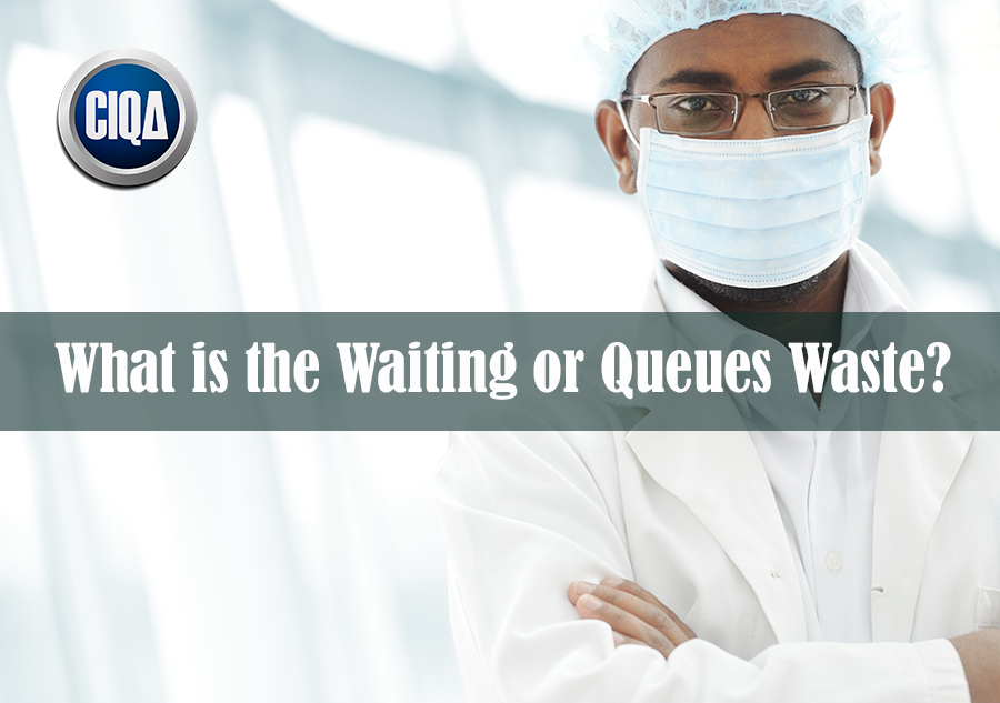 What is the Queues Wastes or waiting wastes