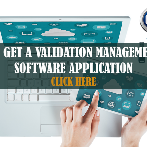 Validation Management Software Application Download – Coming Soon – Winter 2021